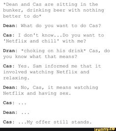 Haha. So awkward and awesome. I don't personally ship it but I ship it more than any of Dean's other relationships.