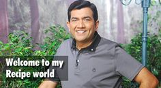 Shob recommends this guy for Indian food recipes ... watch the cayenne and chile amounts she cautions.  Can't wait to try something, anything... now! Sanjeev Kapoor | Indian Food Recipes | Articles | Recipe Books | Master Chef