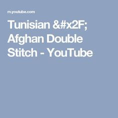 Tunisian / Afghan Double Stitch - YouTube