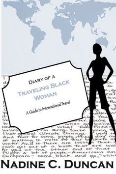 Diary of a Traveling Black Woman: A Guide to International Travel Beautiful Black Women, Places To Visit, Writing, Traveling, Woman, Books, Amazon, Viajes, Libros