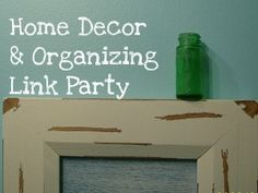 Home Decor and Organizing Link Party