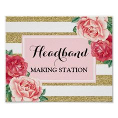 #Headband Making Station Blush Gold Pink Floral Poster - #birthday #gifts #giftideas #present #party