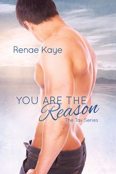 You Are the Reason (The Tav #2) by Renae Kaye   August 7, 2015