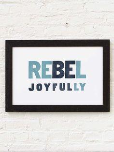 Rebel Joyfully