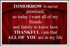 We're never promised tomorrow!