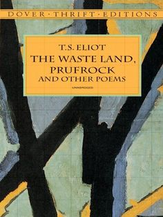 The Waste Land, Prufrock and Other Poems (Dover Thrift Editions), a book by T. Books To Buy, Used Books, The Complete Poems, American Poets, Literature Books, Cool Books, Any Book, So Little Time, Books Online