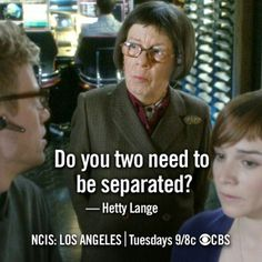 Hetty- NCIS LA  These two are so cute!