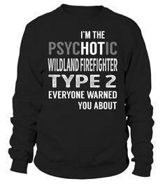 Wildland Firefighter Type 2 PsycHOTic Job Title T-Shirt #WildlandFirefighterType2