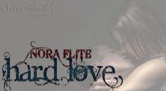 "HARD LOVE ""Body Rock Series"" di NORA FLITE http://ift.tt/2CXjKjf"