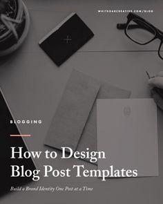 Designing Blog Post Templates | White Oak Creative https://whiteoakcreative.com/designing-blog-post-templates/