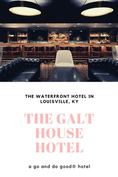 Stay at The Galt House Hotel, a hotel giving back to its local community.