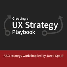 In this two-day workshop Jared Spool will guide you through dozens of UX strategy plays to identify the perfect combination for your organization.