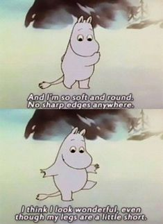 💖 Body positivity with Moomin 💖 Moomin Valley, Illustration, Body Love, Childhood, Positivity, Thoughts, Feelings, Kawaii, Funny