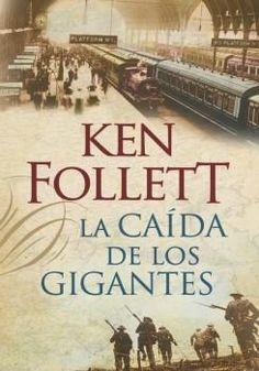 La Caída de los Gigantes Ken Follett - Trilogía The Century