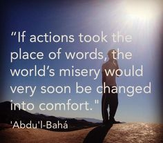 A Baha'i quote from Abdu'l-Baha for your spiritual nourishment, contemplation, meditation and edification.