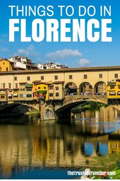 Things to Do in Florence, Italy - The Trusted Traveller