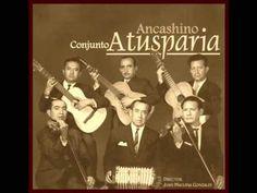El Conjunto Ancashino Atusparia, reconocido como el verdadero pionero y difusor de las canciones andinas del folclor del Callejón de Huaylas - Ancash www.radioinkarri.com