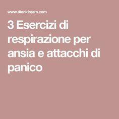 3 Esercizi di respirazione per ansia e attacchi di panico