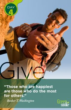 Day 4 - Give: Even if you have nothing to give.  You can always give a warm smile, a hug, or a kind word. Especially when you don't like someone, you should give to them, for giving engenders love. #give #happy