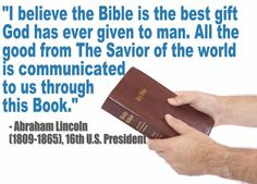 I BELIEVE THE BIBLE IS THE BEST GIFT GOD HAS GIVEN TO MAN.......
