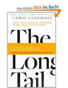 The Long Tail: Why the Future of Business Is Selling Less of More: Amazon.de: Chris Anderson: Englische Bücher