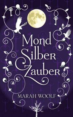 MondSilberZauber (MondLichtSaga Band 2) von Marah Woolf, http://www.amazon.de/dp/B007NJC75C/ref=cm_sw_r_pi_dp_5H0-ub03GG0EM