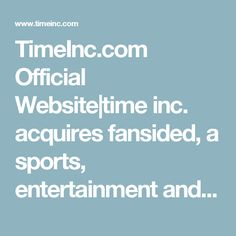 TimeInc.com Official Website|time inc. acquires fansided, a sports, entertainment  and lifestyle digital network