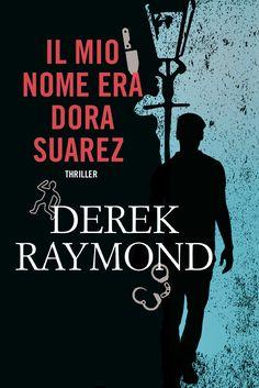 Il+mio+nome+era+Dora+Suarez+di+Derek+Raymond+-+Fanucci