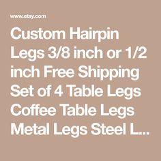 Custom Hairpin Legs 3/8 inch or 1/2 inch Free Shipping Set of 4 Table Legs Coffee Table Legs Metal Legs Steel Legs Furniture Legs Desk Leg