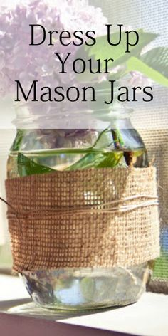 5 Ways to Dress Up Mason Jar Vases for Simple Home Decor