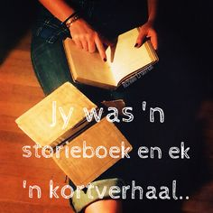 Storie van my lewe. Song Quotes, Qoutes, Afrikaanse Quotes, Wedding Quotes, Poetry, Love You, Messages, Sayings, Do Your Thing