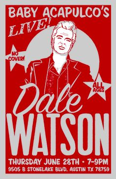 Poster design for the upcoming Dale Watson show.