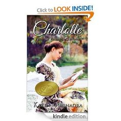 Charlotte ~ Pride and Prejudice Continues (The Pride & Prejudice Continues Series) by Karen Aminadra