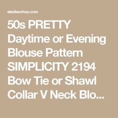 50s PRETTY Daytime or Evening Blouse Pattern SIMPLICITY 2194 Bow Tie or Shawl Collar V Neck Blouses Bust 36 Vintage Sewing Pattern Factory Folded - A Ladies Shop