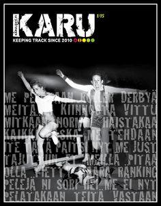 KARU 1/2015  KARU on kaksi kertaa vuodessa ilmestyvä, roller derby -elämäntapaan keskittyvä, riippumaton verkkojulkaisu.