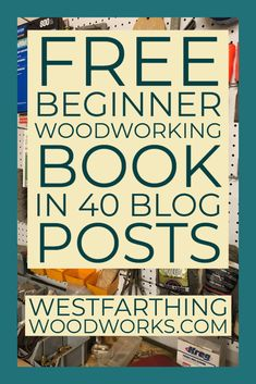 This is an entire woodworking book in a series of posts. You can literally read my whole book for free. I hope you enjoy it.