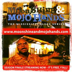 """SEASON FINALE of """"Moonshine & Mojo Hands"""" FREE web series! Watch all 10 episodes in Season One at www.moonshineandmojohands.com"""