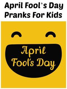 Best April Fool's Day Pranks For Kids