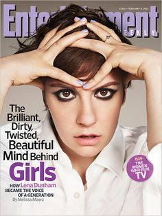 """""""The brilliant, dirty, twisted, beautiful mind behind Girls."""" Lena Dunham graces the cover of Entertainment Weekly. Beyonce, Entertainment Weekly, Lena Dunham Girls, Divas, Girls Hbo, Magazin Covers, Kevin Spacey, Margaret Atwood, Beautiful Mind"""