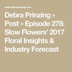 Debra Prinzing     » Post  » Episode 278: Slow Flowers' 2017 Floral Insights & Industry Forecast