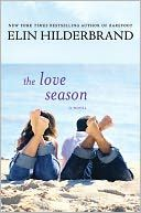Elin Hilderbrand: The Love Season
