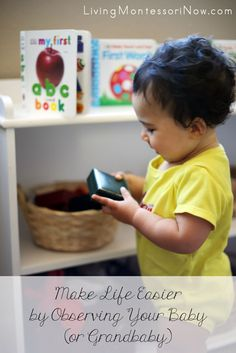 Ideas for using Montessori principles with babies to make life easier for parents and grandparents ... as well as meet the needs of babies.