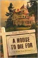 A House to Die For (Darby Farr Mystery #1)  by Vicki Doudera (Goodreads Author)