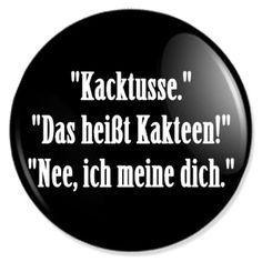 Kacktusse - Sprüche Badges, Sprüche Pins, Sprüche Anstecker, Sprüche Buttons, Sprüche Ansteckpins buttons-und-pins http://www.amazon.de/dp/B00A8I2F66/ref=cm_sw_r_pi_dp_xddYtb117A72BGTP