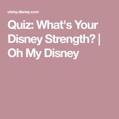 Quiz: What's Your Disney Strength? | Oh My Disney