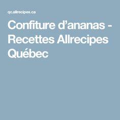 Confiture d'ananas - Recettes Allrecipes Québec Allrecipes, Dessert, Egg Noodles, Chicken Strips, Pineapple Juice, Rice, Beaver Tails, Desserts, Postres