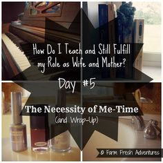 Farm Fresh Adventures: The Necessity of Me-time and Blog Series Wrap Up