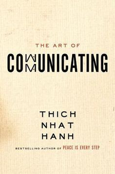 The Art of Communicating #Thich Nhat Hahn