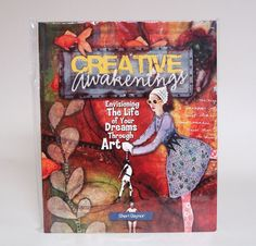Creative Awakenings : Envisioning the Life of Your Dreams Through Art by...