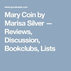 Mary Coin by Marisa Silver — Reviews, Discussion, Bookclubs, Lists
